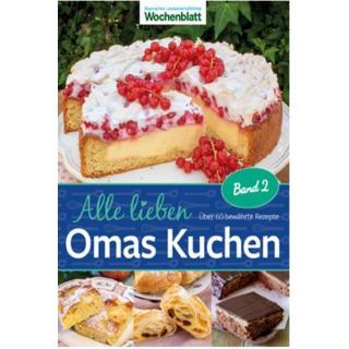 Alle lieben Omas Kuchen Band 2