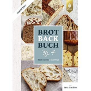 Brotbackbuch Nr. 4 - Backen mit Sauerteig